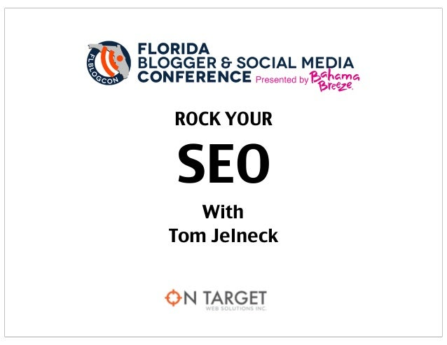 Tom Jelneck: Rock Your SEO #FLBlogCon13