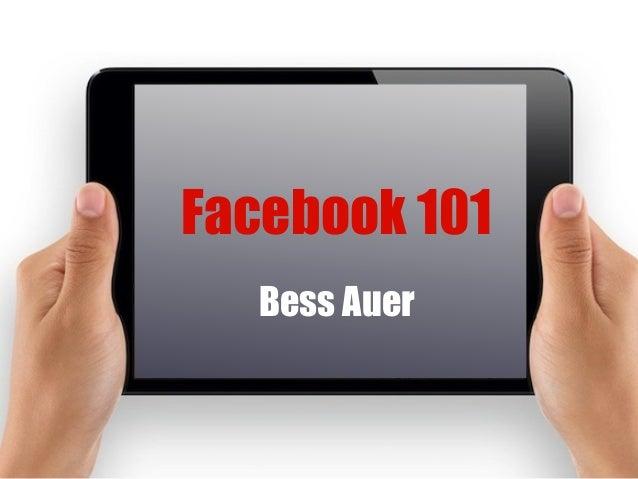 Facebook 101 Bess Auer
