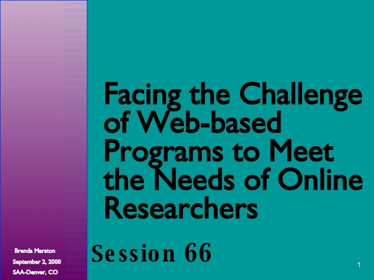 Facing the Challenge of Web-based Programs to Meet the Needs of Online Researchers Session  66