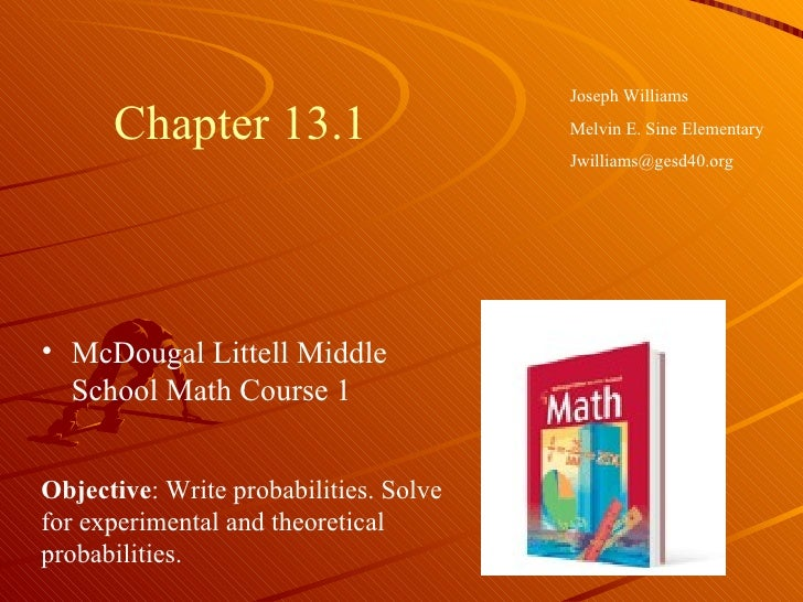 Chapter 13.1 <ul><li>McDougal Littell Middle School Math Course 1 </li></ul>Joseph Williams Melvin E. Sine Elementary [ema...