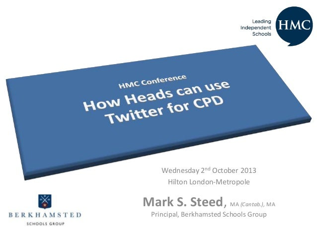 Leading Change with Parents Wednesday 2nd October 2013 Hilton London-Metropole Mark S. Steed, MA (Cantab.), MA Principal, ...