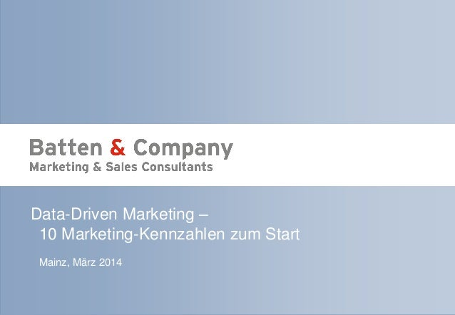 Seite 1 | März 2014 | Data-Driven Marketing Data-Driven Marketing – 10 Marketing-Kennzahlen zum Start Mainz, März 2014