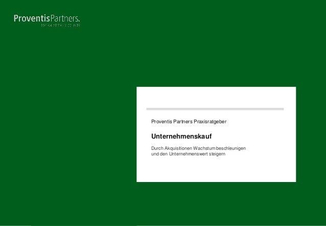 Proventis Partners Praxisratgeber Unternehmenskauf Durch Akquisitionen Wachstum beschleunigen und den Unternehmenswert ste...