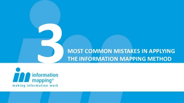 MOST COMMON MISTAKES IN APPLYING THE INFORMATION MAPPING METHOD
