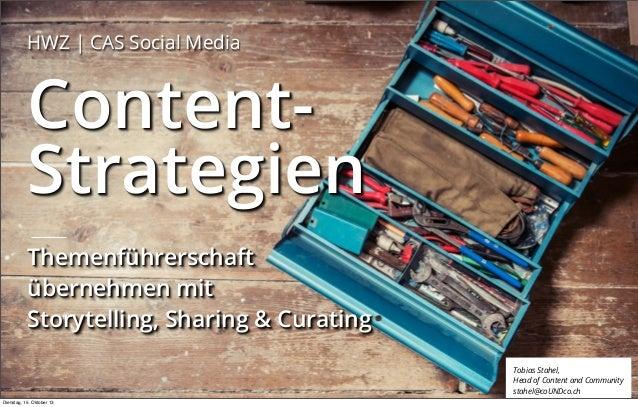 HWZ   CAS Social Media  ContentStrategien Themenführerschaft übernehmen mit Storytelling, Sharing & Curating Tobias Stahel...