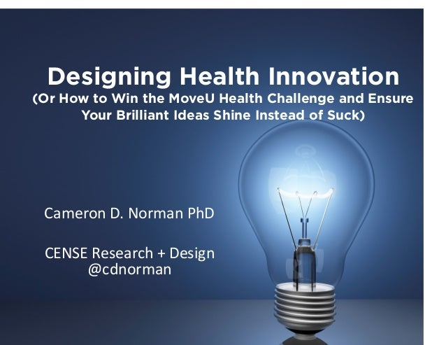 Designing Health Innovation (Or How to Win the MoveU Health Challenge and Ensure Your Brilliant Ideas Shine Instead of Suc...