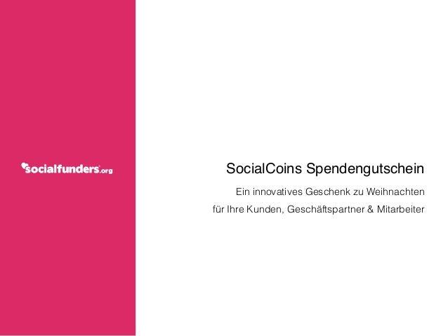 SocialCoins Spendengutschein!  Ein innovatives Geschenk zu Weihnachten  für Ihre Kunden, Geschäftspartner & Mitarbeiter