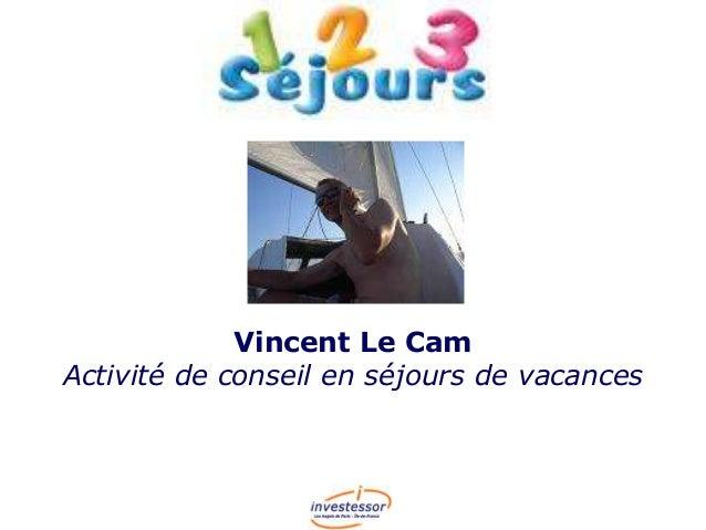 Vincent Le Cam Activité de conseil en séjours de vacances