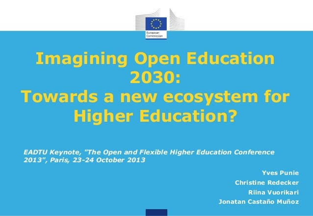 "Imagining Open Education 2030: Towards a new ecosystem for Higher Education? EADTU Keynote, ""The Open and Flexible Higher ..."