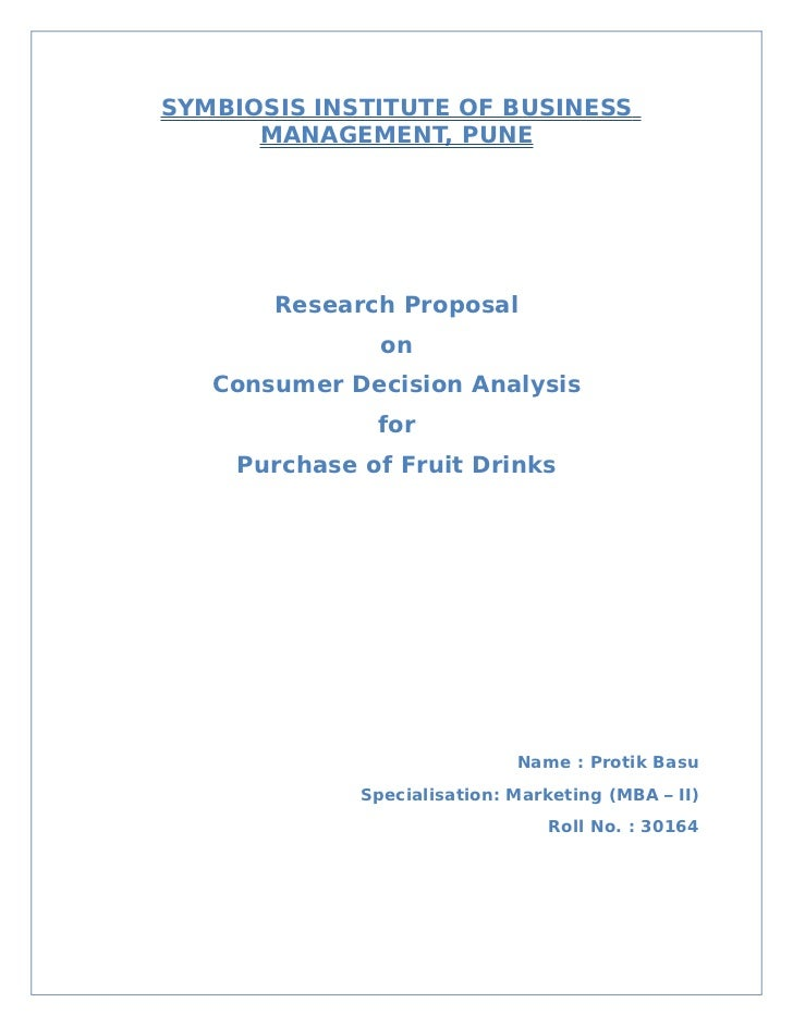 SYMBIOSIS INSTITUTE OF BUSINESS      MANAGEMENT, PUNE       Research Proposal                on   Consumer Decision Analys...