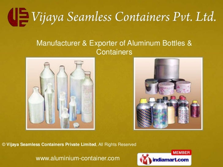 Manufacturer & Exporter of Aluminum Bottles &                                 Containers© Vijaya Seamless Containers Priva...