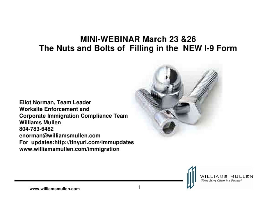 MINI-WEBINAR March 23 &26        The Nuts and Bolts of Filling in the NEW I-9 Form     Eliot Norman, Team Leader Worksite ...