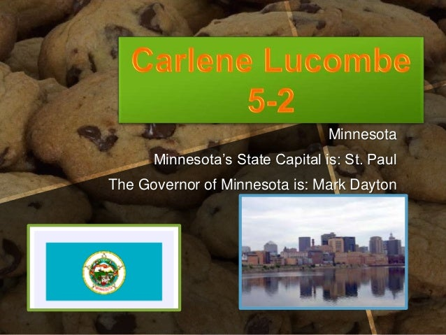 Carlene Lucombe                                 Minnesota      Minnesota's State Capital is: St. PaulThe Governor of Minne...