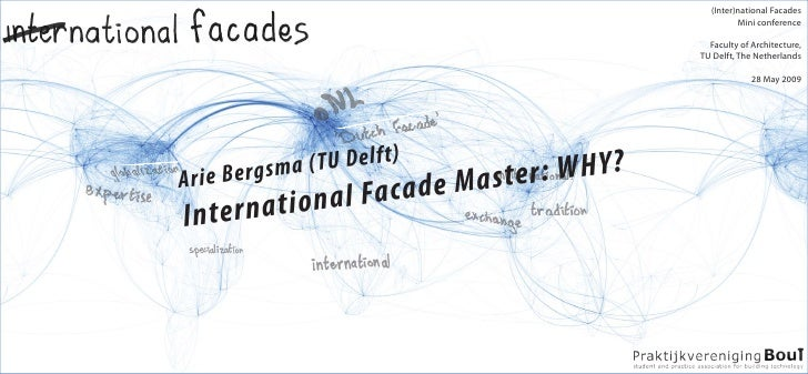 (Inter)national Facades: International Facade Master: WHY? by Arie Bergsma (28 May 2009)