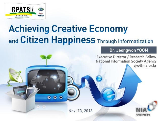 [GPATS 2013] Jeongwon Yoon - Achieving Creative Economy and Citizen Happiness Through Informatization