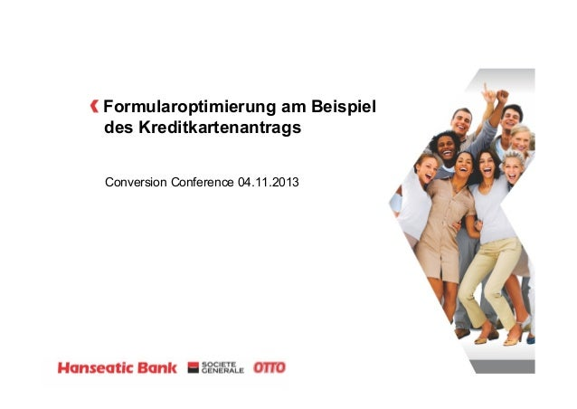Formularoptimierung am Beispiel des Kreditkartenantrags Conversion Conference 04.11.2013