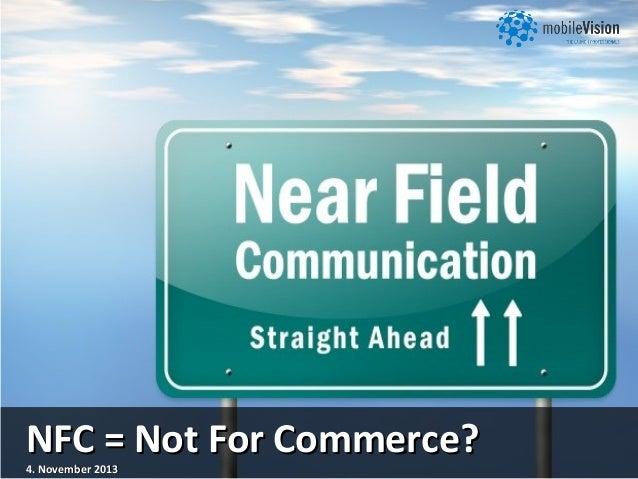 NFC = Not For Commerce? 4. November 2013