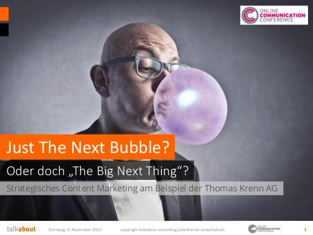 "Just The Next Bubble? Oder doch ""The Big Next Thing""? Strategisches Content Marketing am Beispiel der Thomas Krenn AG  Die..."