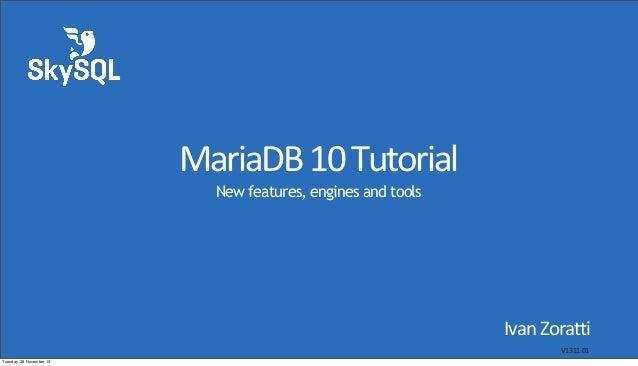 MariaDB 10 Tutorial - 13.11.11 - Percona Live London