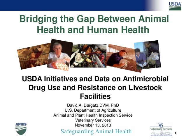 Bridging the Gap Between Animal Health and Human Health  USDA Initiatives and Data on Antimicrobial Drug Use and Resistanc...