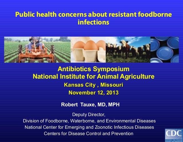 Public health concerns about resistant foodborne infections  Antibiotics Symposium National Institute for Animal Agricultu...