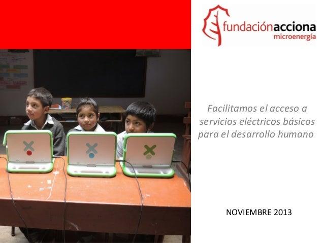 Facilitamos el acceso a servicios eléctricos básicos para el desarrollo humano  NOVIEMBRE 2013
