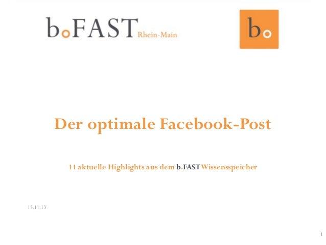Der optimale Facebook-Post 11 aktuelle Highlights aus dem b.FAST Wissensspeicher  13.11.13  1