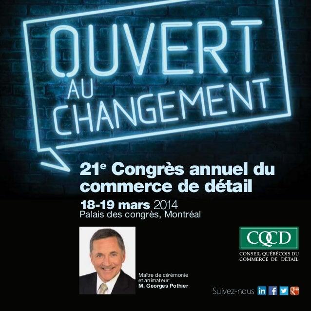 Maître de cérémonie et animateur: M. Georges Pothier 21e Congrès annuel du commerce de détail 18-19 mars 2014 Palais des ...