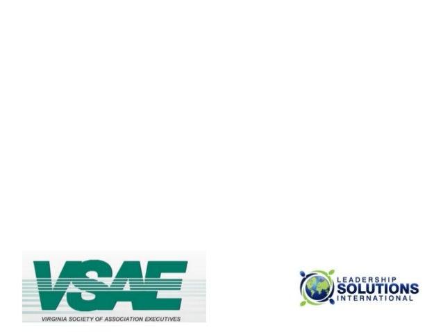 Fall  Educational  Symposium   Virginia  Society  of  Association  Executives   November  14,  2013  ...