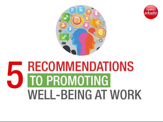 Five Recommendations to Promoting Well Being at Work