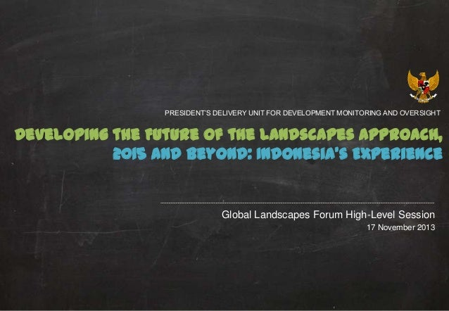 Developing the Future of the Landscapes Approach, 2015 and Beyond: Indonesia's Experience