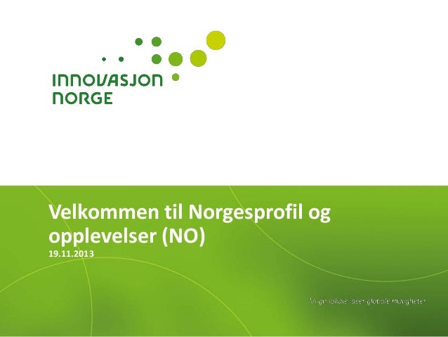 Velkommen til Norgesprofil og opplevelser (NO) 19.11.2013
