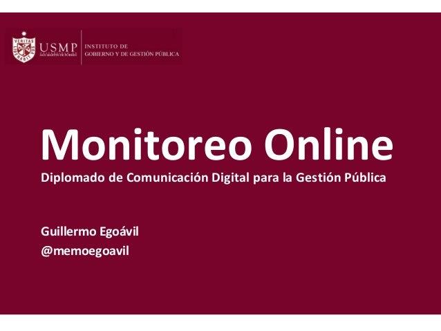 Monitoreo Online Diplomado de Comunicación Digital para la Gestión Pública  Guillermo Egoávil @memoegoavil