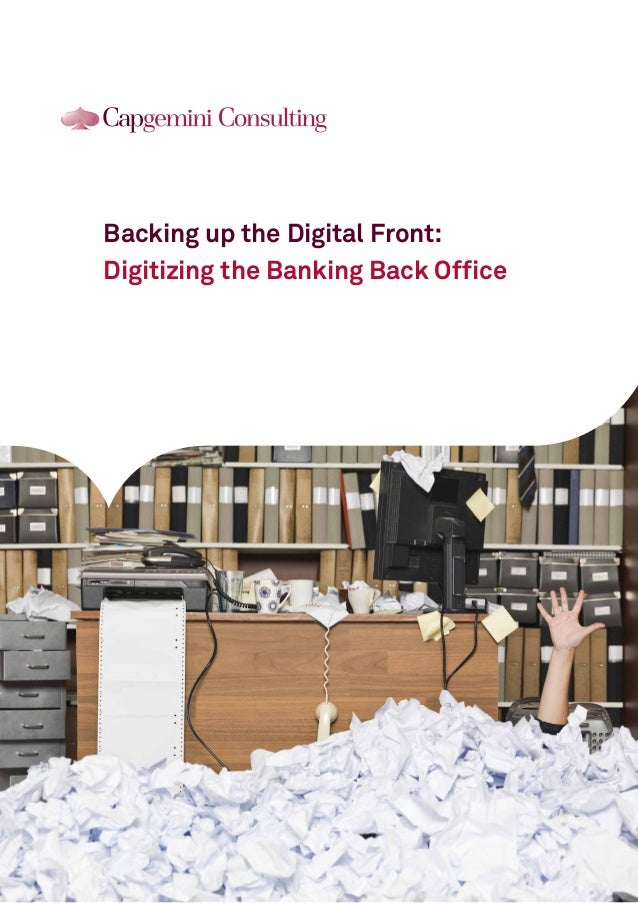 Backing up the Digital Front: Digitizing the Banking Back Office