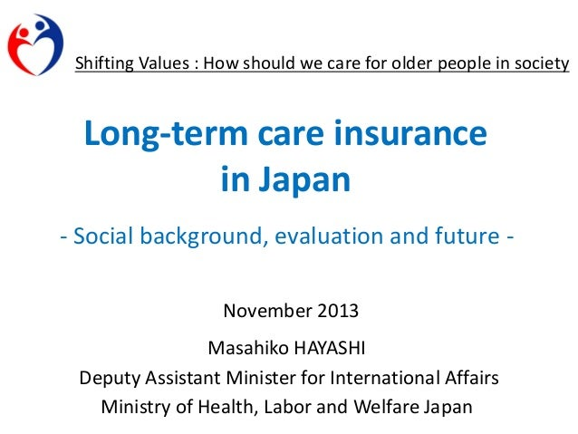 Shifting Values : How should we care for older people in society  Long-term care insurance in Japan - Social background, e...