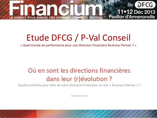 Etude DFCG / P-Val Conseil « Quel monde de performance pour une Direction Financière Business Partner ? »  Où en sont les ...