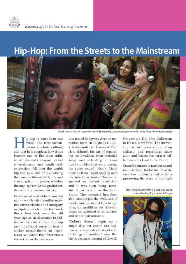 Embassy of the United States of America  Hip-Hop: From the Streets to the Mainstream  Cornell University has the largest c...