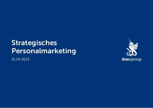 Strategisches Personalmarketing 10.04.2013
