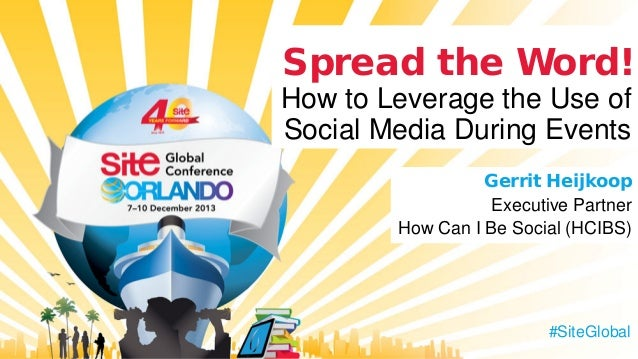 Spread the word how to leverage the use of Social Media during Events - #SiteGlobal