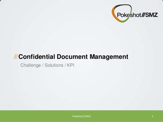 /// Confidential Document Management Challenge / Solutions / KPI  Pokeshot///SMZ  1