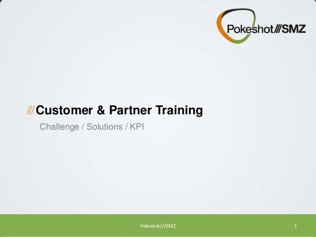 /// Customer & Partner Training Challenge / Solutions / KPI  Pokeshot///SMZ  1