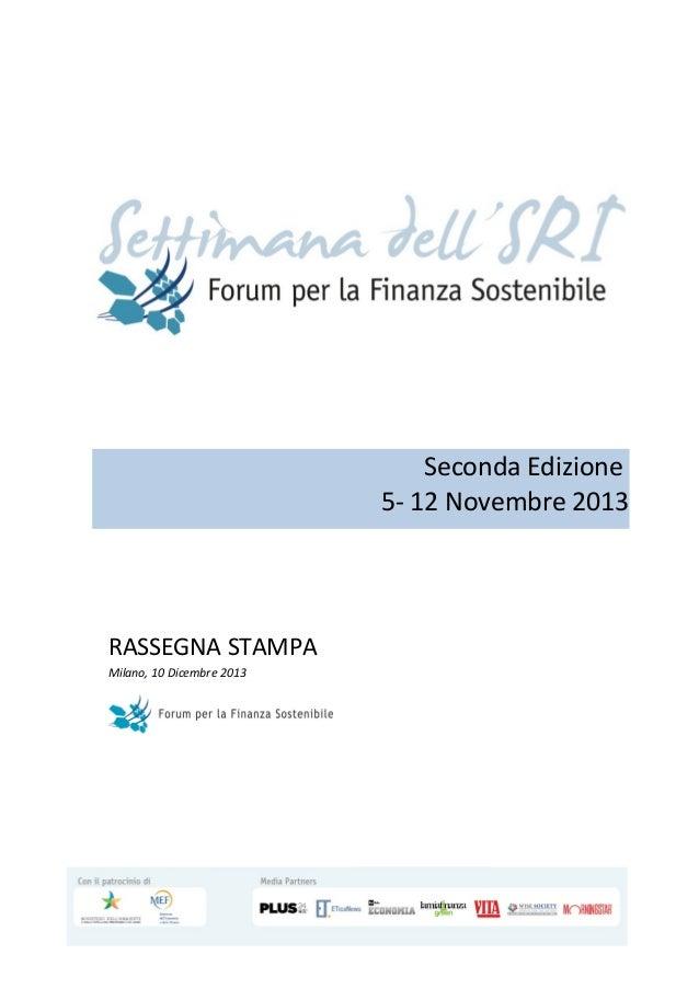 Seconda Edizione 5- 12 Novembre 2013  RASSEGNA STAMPA Milano, 10 Dicembre 2013
