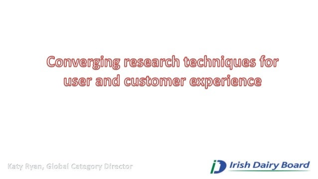 Converging Research Techniques for User and Customer Experience
