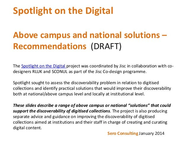 Spotlight on the Digital Above campus and national solutions – Recommendations (DRAFT) The Spotlight on the Digital projec...