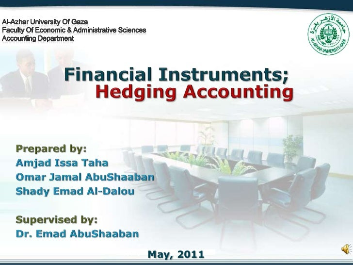 Financial Instruments;, Hedging Accounting