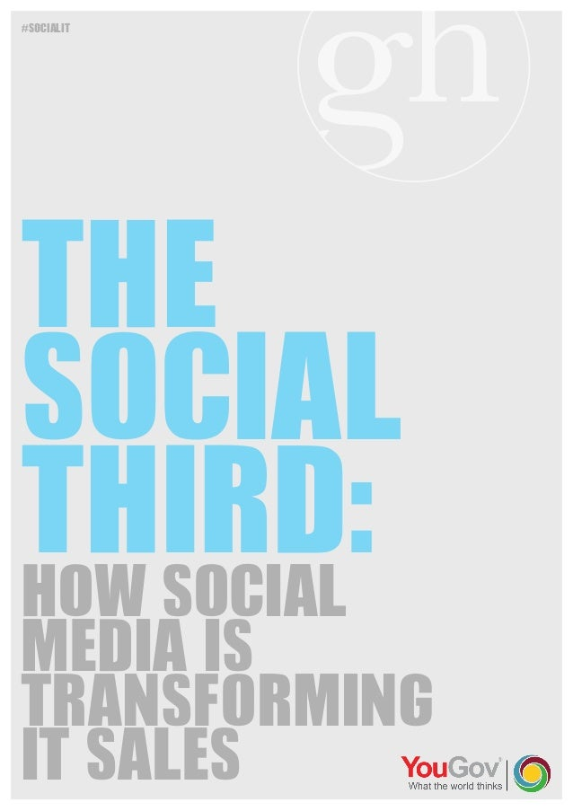 #socialIT  THE SOCIAL THIRD: HOW SOCIAL  MEDIA IS TRANSFORMING IT SALES