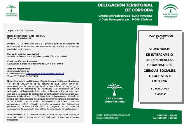 Lugar: CEP de Córdoba. Horas presenciales: 8. No Presen.: 2 Horas certificables: 10. Plazas: 30. La dirección del CEP podr...