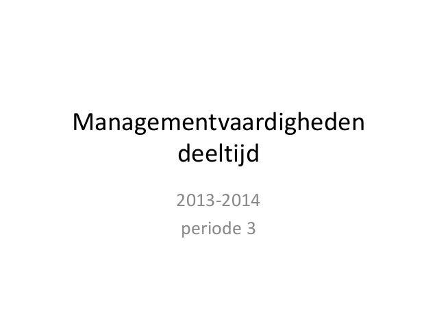 Managementvaardigheden deeltijd 2013-2014 periode 3