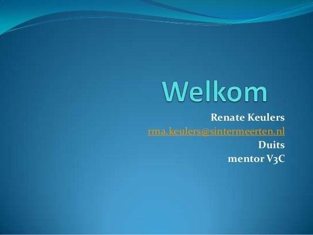 Renate Keulers rma.keulers@sintermeerten.nl Duits mentor V3C