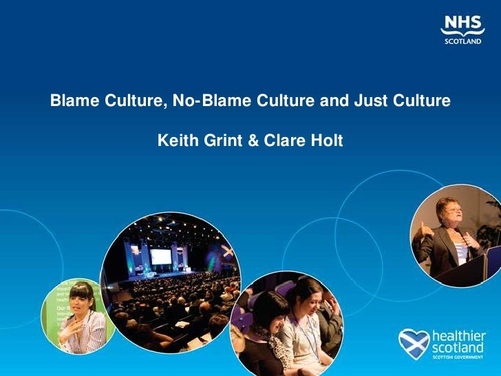 Blame Culture, No-Blame Culture and Just CultureKeith Grint & Clare Holt <br />